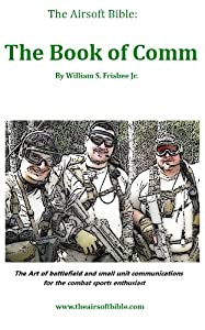 The Airsoft Bible Book Of Comm from Chakram Publishing