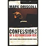 Confessions of a Reformission Rev.: Hard Lessons from an Emerging Missional Church (The Leadership Network Innovation) ~ Mark Driscoll