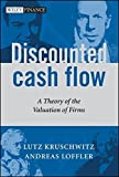 img - for Discounted Cash Flow: A Theory of the Valuation of Firms (The Wiley Finance Series) by Lutz Kruschwitz (2005-11-10) book / textbook / text book