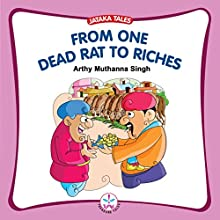 From One Dead Rat to Riches (       UNABRIDGED) by Arthy Muthanna Singh Narrated by Seetal Iyer