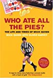 Who Ate All the Pies?: The Life and Times of Mick Quinn