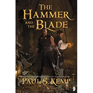The Hammer and the Blade - Paul S Kemp