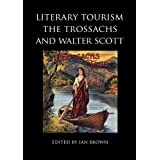 Literary Tourism, the Trossachs and Walter Scott (Occasional Papers Series)by Nicola J. Watson