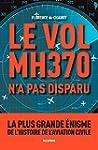 Le Vol MH370 n'a pas disparu: La plus...