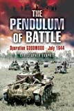 img - for The Pendulum of Battle: Operation Goodwood - July 1944 book / textbook / text book