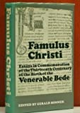 img - for Famulus Christi: Essays in Commemoration of the Thirteenth Centenary of the Birth of the Venerable Bede book / textbook / text book