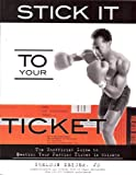 img - for Stick It to Your Ticket: The Unofficial Guide to Beating Your Parking Ticket in Chicago book / textbook / text book