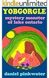 Yobgorgle: Mystery Monster of Lake Ontario