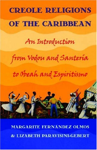 Creole Religions of the Caribbean: An Introduction from...