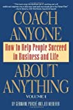 img - for Coach Anyone About Anything: How to Help People Succeed in Business and Life by Germaine Porche', Jed Niederer (February 17, 2010) Paperback book / textbook / text book