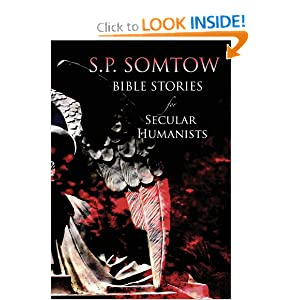 Bible Stories for Secular Humanists by S.P. Somtow