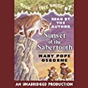 Magic Tree House, Book 7: Sunset of Sabertooth (       UNABRIDGED) by Mary Pope Osborne Narrated by Mary Pope Osborne
