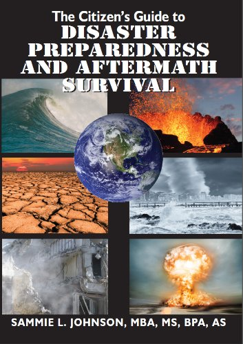 The Citizen's Guide to Disaster Preparedness and Aftermath Survival