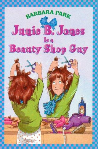 Junie B. Jones Is A Beauty Shop Guy (Junie B. Jones #11)