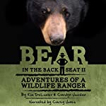 Bear in the Back Seat, Book 2: Adventures of a Wildlife Ranger in the Great Smoky Mountains National Park | Kim DeLozier,Carolyn Jourdan