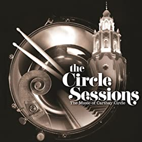 The Circle Sessions (The Music of Carthay Circle)