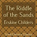 The Riddle of the Sands (       UNABRIDGED) by Eskine Childers Narrated by George Hagan