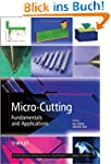 Micro Cutting: Fundamentals and Appli...
