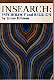 Insearch: Psychology and Religion (0684718138) by Hillman, James