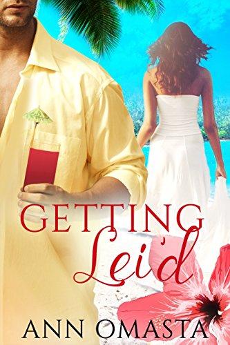 Getting Lei'd by Ann Omasta ebook deal
