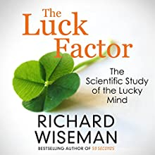 The Luck Factor: The Scientific Study of the Lucky Mind Audiobook by Richard Wiseman Narrated by Peter Noble