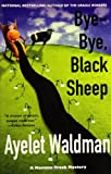 Bye-Bye, Black Sheep: A Mommy-track Mystery (Mommy-Track Mysteries) (0425210189) by Waldman, Ayelet