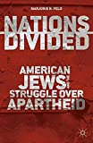 "Marjorie Feld, ""Nations Divided: American Jews and the Struggle over Apartheid"" (Palgrave Macmillan, 2014)"