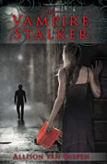 The Vampire Stalker [Hardcover] [2011] (Author) Allison Van Diepen