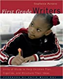 img - for First Grade Writers: Units of Study to Help Children Plan, Organize, and Structure Their Ideas book / textbook / text book