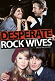 acheter livre occasion Desperate rock wives