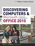 img - for Discovering Computers and Microsoft Office 2010: A Fundamental Combined Approach (Shelly Cashman Series) book / textbook / text book