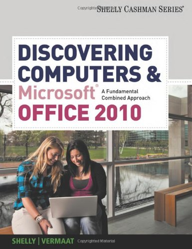 Discovering Computers and Microsoft Office 2010: A...
