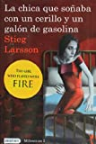La chica que sonaba con un cerillo y un galon de gasolina: The Girl Who Played with Fire (Spanish Edition) (Millenium)