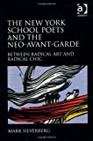 The New York School Poets and the Neo-Avant-Garde