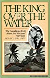 The King Over the Water (0030575516) by Pye, Michael