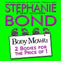 2 Bodies for the Price of 1: Body Movers, Book 2 (       UNABRIDGED) by Stephanie Bond Narrated by  VOplanet Studios, Maureen Jones