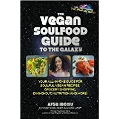 "The Vegan Soul Food Guide to the Galaxy, Including the FREE DVD ""Pimp My Tofu"""