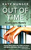 Out Of Time (Casey Jones mystery series)