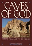 Caves of God: Cappadocia and its Churches (Oxford Paperbacks) (0195060008) by Kostof, Spiro