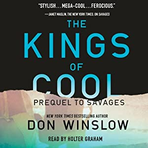 The Kings of Cool: A Prequel to 'Savages' | [Don Winslow]