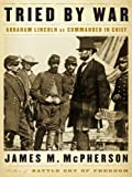 Tried by War: Abraham Lincoln as Commander in Chief (Thorndike Press Large Print Nonfiction Series)