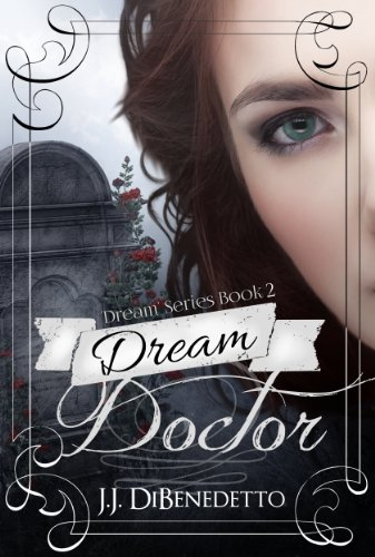 Dream Doctor by J.J. DiBenedetto