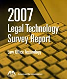 2007 ABA Legal Technology Survey Report: Law Office Technology
