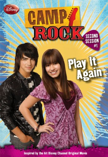 Camp Rock: Second Session #1: Play It Again, by Phoebe Appleton