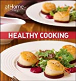 img - for by Culinary Institute of America Healthy Cooking at Home with The Culinary Institute of America (2011) Hardcover book / textbook / text book