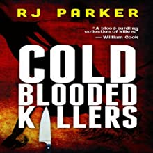 Cold Blooded Killers (       UNABRIDGED) by RJ Parker Narrated by David Gilmore