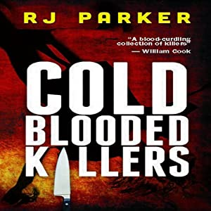 Cold Blooded Killers | [RJ Parker]