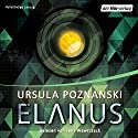 Elanus Audiobook by Ursula Poznanski Narrated by Jens Wawrczeck