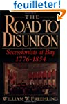 The Road to Disunion: Secessionists a...