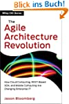 The Agile Architecture Revolution: Ho...